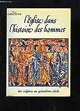 L'Eglise dans l'histoire des hommes - Des origines au quinzième siècle
