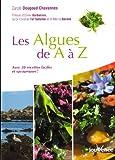 Les algues de A à Z - Avec 50 recettes faciles et savoureuses !