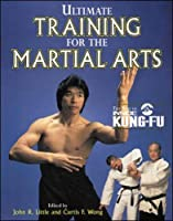 Ultimate Training for the Martial Arts (Inside Kung-Fu)