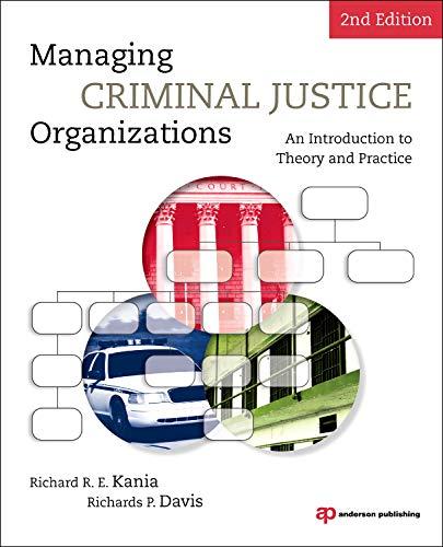 Managing Criminal Justice Organizations, Second Edition:...