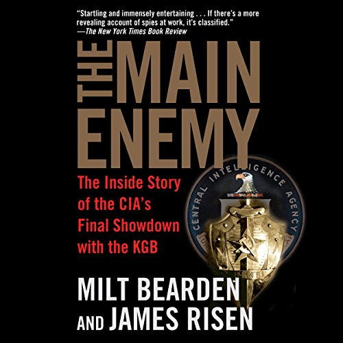 The Main Enemy     The Inside Story of the CIA's Final Showdown with the KGB              De :                                                                                                                                 Milton Bearden,                                                                                        James Risen                               Lu par :                                                                                                                                 Christopher Lane                      Durée : 19 h et 48 min     1 notation     Global 5,0