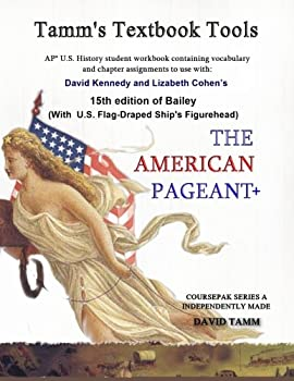 The American Pageant 15th Edition+  AP* U.S History  Student Activities Book  Daily assignments tailor-made to the Kennedy/Cohen textbook  Tamm s Textbook Tools