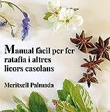 Manual Facil Per Fer Ratafia I Altres Licors Casolans: 5 (QuèViures)