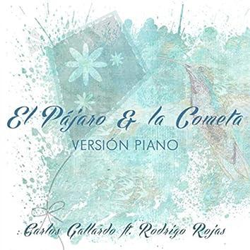 El Pájaro y la Cometa (Versión Piano) [feat. Rodrigo Rojas]