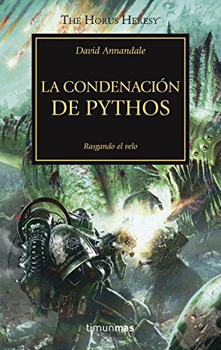 La condenación de Pythos nº 30/54: Rasgando el velo (Warhammer The Horus Heresy)