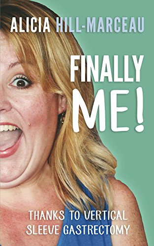 Finally Me!: Thanks to Vertical Sleeve Gastrectomy (English Edition)