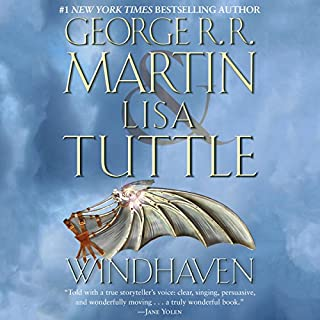 Windhaven                   By:                                                                                                                                 George R. R. Martin,                                                                                        Lisa Tuttle                               Narrated by:                                                                                                                                 Harriet Walter                      Length: 13 hrs and 21 mins     267 ratings     Overall 4.0