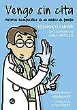 Vengo sin cita: Historias inconfesables de un médico de familia (Tendencias)