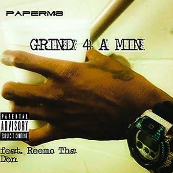 Grind 4 a Min (feat. Reemo Tha Don)