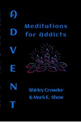 Advent: Meditations for Addicts Kindle Edition