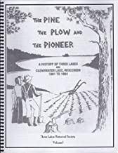 The Pine the Plow and the Pioneer (2 Volumes)