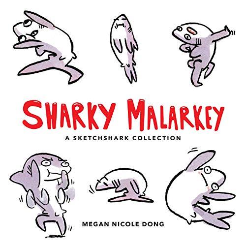 Sharky Malarkey: A Sketchshark Collection