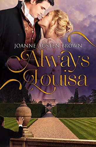Always Louisa by Joanne Austen Brown'
