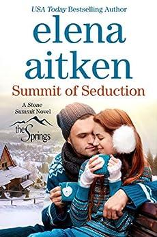 Summit of Seduction (Rocky Mountain Hearts Book 8) by [Elena Aitken]