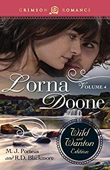 Lorna Doone: The Wild And Wanton Edition Volume 4: The Wild and Wanton Edition, Volume 4 (Crimson Romance) by [M.J. Porteus, R D Blackmore]