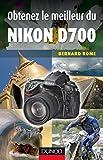 Obtenez le meilleur du Nikon D700 (French Edition)