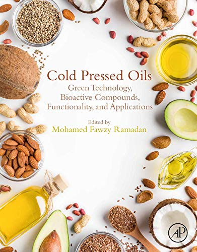 Cold Pressed Oils: Green Technology, Bioactive Compounds, Functionality, and Applications (English Edition)
