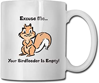 Excuse Me Your Birdfeeder Is Empty Funny Coffee Mug Cool Coffee Tea Cup 11 Ounces Perfect Gift for Family and Friend