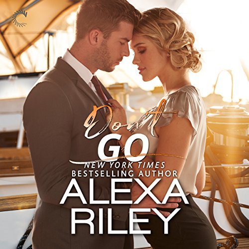 Don't Go     A For You Romance              By:                                                                                                                                 Alexa Riley                               Narrated by:                                                                                                                                 Alexander Cendese,                                                                                        Elizabeth Hart                      Length: 1 hr and 51 mins     24 ratings     Overall 4.5