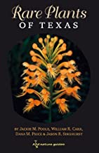 Rare Plants of Texas: A Field Guide (W. L. Moody Jr. Natural History Series)