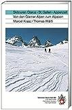 Skitouren Glarus - St. Gallen - Appenzell: Von den Glarner Alpen zum Alpstein (Skitourenführer)