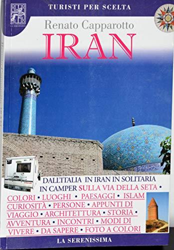 IRAN: Dall'ITALIA in IRAN: viaggio in camper in solitaria  sulla 'via della seta'.
