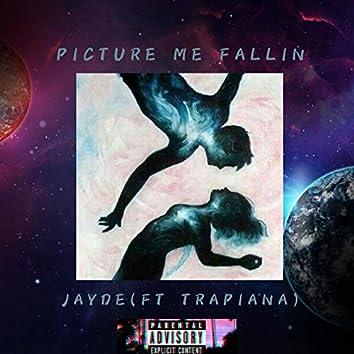 Picture Me Fallin (feat. Trapiana)