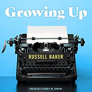 Growing Up                   Written by:                                                                                                                                 Russell Baker                               Narrated by:                                                                                                                                 Corey M. Snow                      Length: 8 hrs and 19 mins     Not rated yet     Overall 0.0