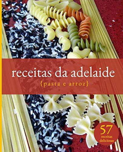 receitas da adelaide: pasta e arroz