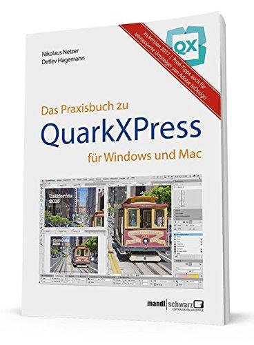 Praxisbuch zu QuarkXPress 2017 : für Windows & Mac - ideal auch für interessierte Umsteiger von Adobe InDesign