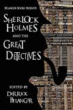 Sherlock Holmes and the Great Detectives (The Great Detective Universe)