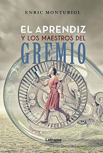 El aprendiz y los maestros del gremio (Spanish Edition)