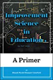Improvement Science in Education: A Primer (Improvement Science in Education and Beyond)