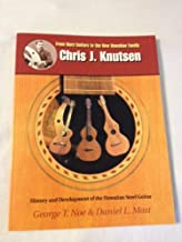 Chris J. Knutsen - From Harp Guitars to the New Hawaiian Family: History & Development of the Hawaiian Steel Guitar