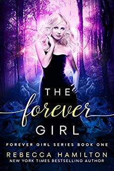 The Forever Girl: A New Adult Paranormal Romance Novel (The Forever Girl Series Book 1) by [Rebecca Hamilton]