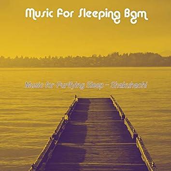 Music for Purifying Sleep - Shakuhachi