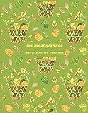 my meal planner weekly menu planner: food prep, Planner,Weekly Meal Planning Notebook,Weekly Meal Planner,100 pages (8.5*11)