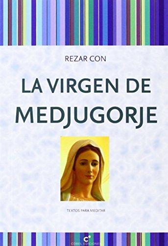 Rezar Con La Virgen De Medjugorje de Antonio P (6 mar 2014) Tapa blanda