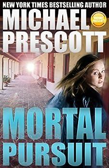 Mortal Pursuit by [Michael Prescott]