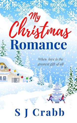 My Christmas Romance: When love is the greatest gift of all. by [S J Crabb]