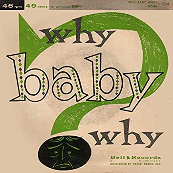 Why Baby Why?
