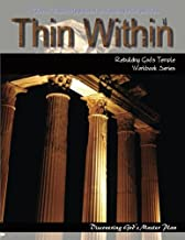 Thin Within Workbook #1: Discovering God's Master Plan (Rebuilding God's Temple) (Volume 1)