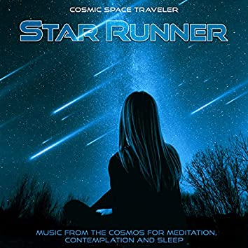 Star Runner: Music from the Cosmos for Meditation, Contemplation and Sleep