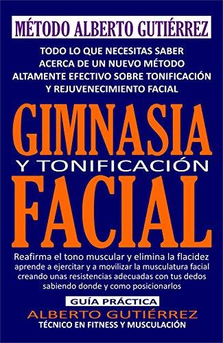Gimnasia y Tonificación Facial: Reafirma el tono muscular y elimina la flacidez facial
