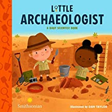 Little Archaeologist (A Baby Scientist Book (2))