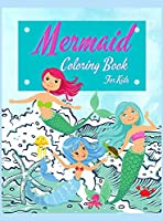 Mermaid Coloring Book For Kids: Mermaids Activity Book For Kids Ages 4-8. Super Fun Mermaids Coloring Book For Girls And Boys, Best Gift For Children. (Perfect Gifts For Kids)