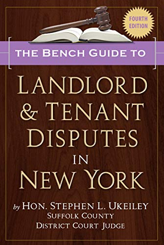 Compare Textbook Prices for The Bench Guide to Landlord & Tenant Disputes in New York Fourth Edition Fourth Edition ISBN 9780984043248 by Hon. Stephen L. Ukeiley