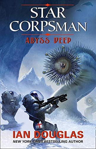 Abyss Deep: AN EPIC ADVENTURE FROM THE MASTER OF MILITARY SCIENCE FICTION: Book 2
