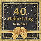 40. Geburtstag Gästebuch: Mit edlem Cover im Glitzer Konfetti Design - Schöne Geschenkidee für 40 Jahre im Format: ca. 21 x 21 cm, mit 100 Seiten für ... herzliche Botschaften der Geburtstagsgäste