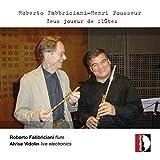 Fabbriciani/Pousseur : Zeus joueur de flûtes. Fabbriciani, Vidolin.